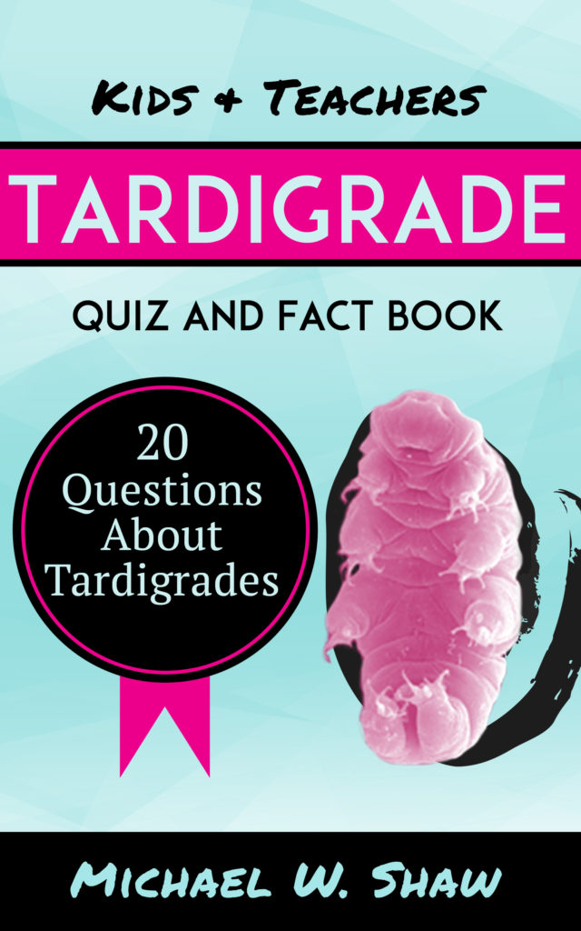 Tardigrade Quiz and Fact Book