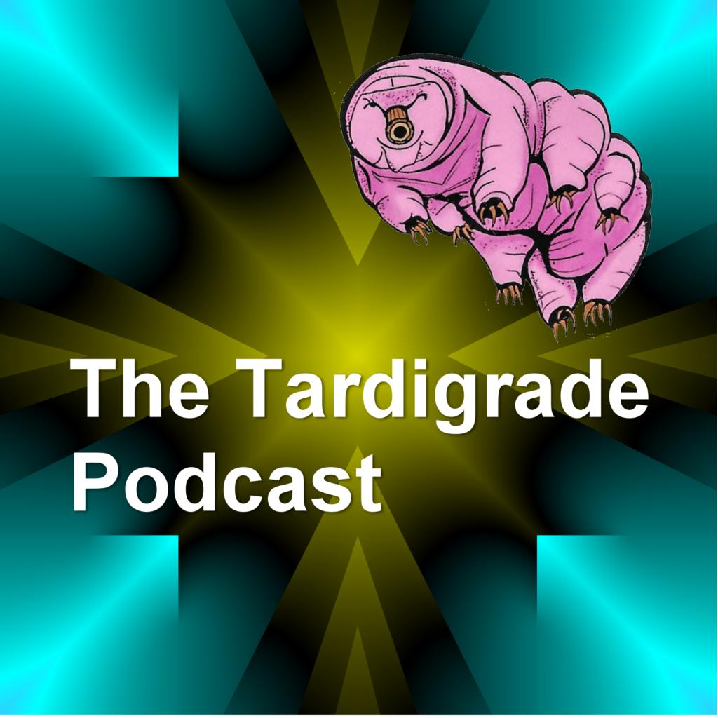 The Tardigrade Podcast
